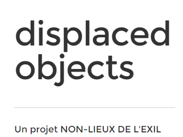 """""""Displaced objects"""". Appel à textes / Call for papers"""