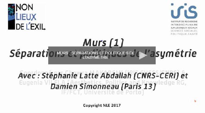 Vidéo. Murs (1) Séparations & politiques de l'asymétrie / 2 mars 2017