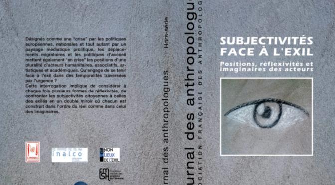 Parution. «Subjectivités face à l'exil : Positions, réflexivités et imaginaires des acteurs».  JdA